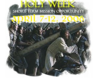 LSM Holy Week Short-Term Mission Opportunity 2006