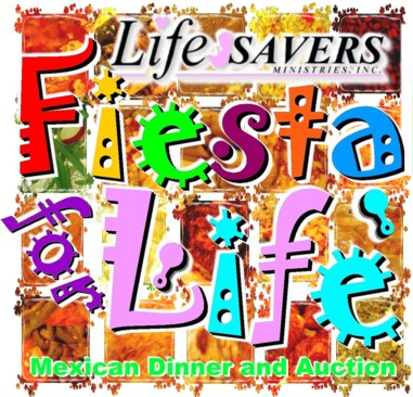 Fiesta for Life!  Huge Mexican buffet and auction!